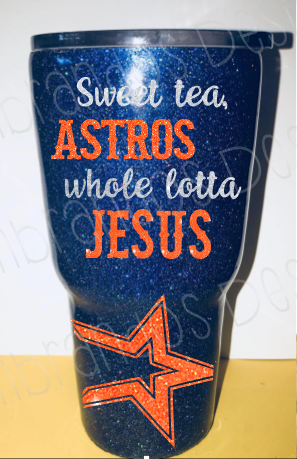 Sweet Tea Astros And a Whole Lotta Jesus Tumbler