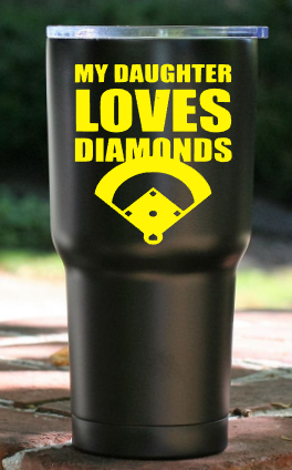 My Daughter Loves Diamonds Powder Coated Tumbler