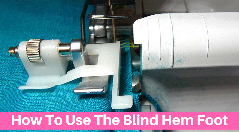 How To Use The Blind Hem Foot