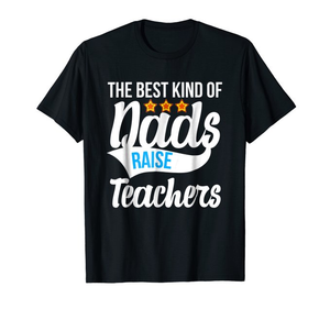Dad Raise Teachers - I Love Quilting Store