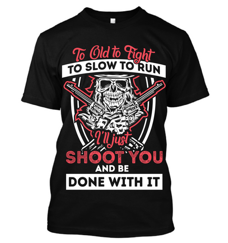 I'll Just Shoot You - Front Print - I Love Quilting Store