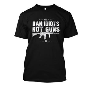 BAN IDIOTS NOT GUNS - I Love Quilting Store