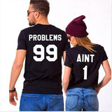 99 Problems Ain't 1 Couples T-Shirts - I Love Quilting Store