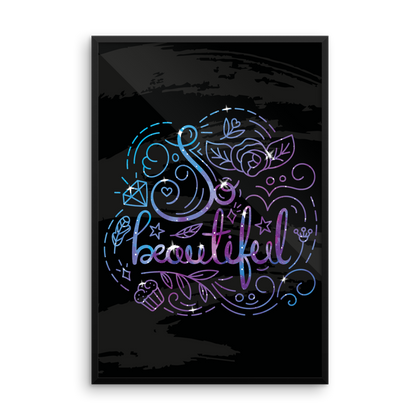 So beautiful - Framed photo paper poster