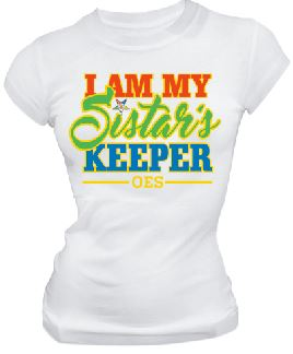 DTG-I Am My Sistars Keeper-Order of the Eastern Star- Pre-Order for Atlanta Greek Picnic Pick Up At Zeus Closet