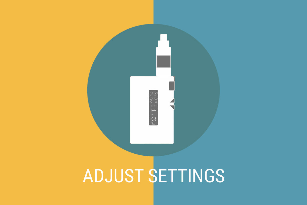 step 5 adjust settings on vape kit
