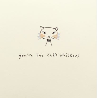 Pencil Shaving Card, 'You're the Cat's Whiskers'