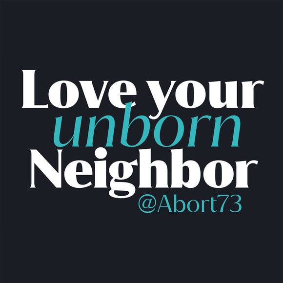 Love Your Unborn Neighbor: Digital Graphic