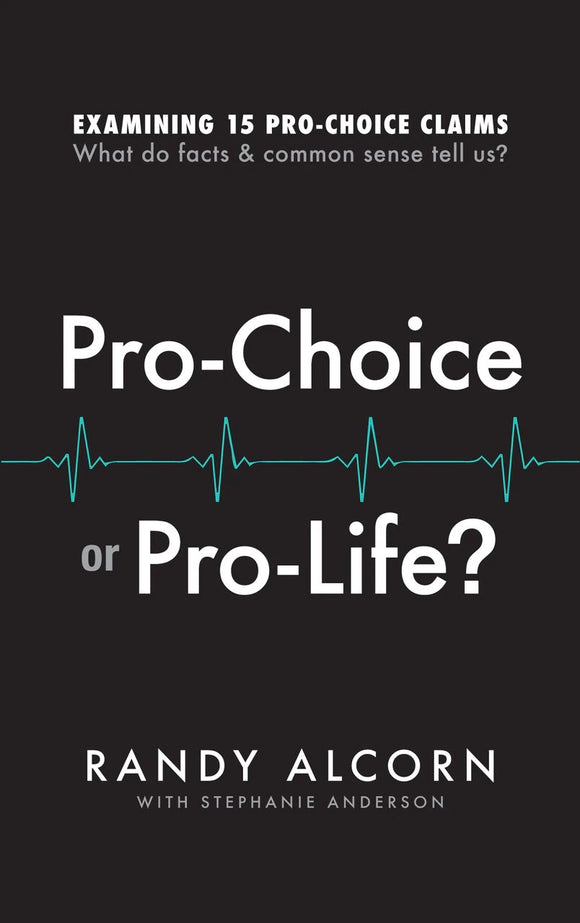 Pro-Choice or Pro-Life? Paperback Book by Randy Alcorn