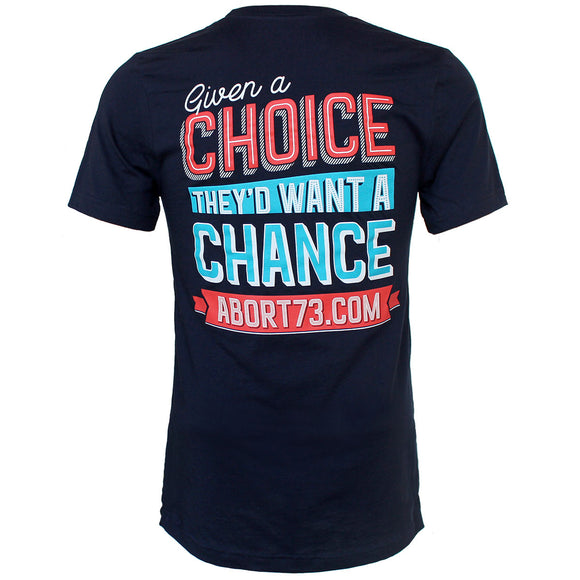 Given a Choice, They'd Want a Chance. Unisex T-shirt