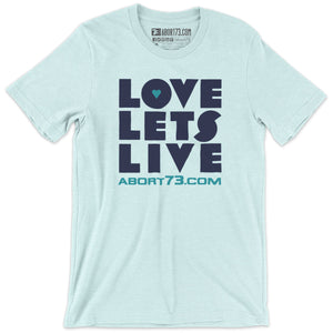 Love Lets Live: Unisex T-Shirt