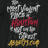 The Most Violent Place in Houston is not on the Street.