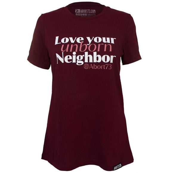 Love Your Unborn Neighbor: Women's Relaxed Fit T-shirt