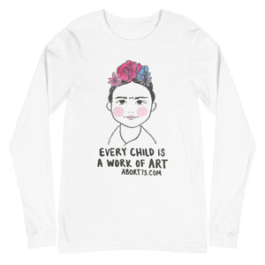 Every Child is a Work of Art: Unisex, Long-sleeved T-shirt