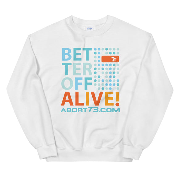 Better Off Alive: Unisex Sweatshirt