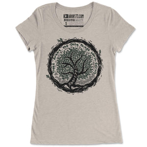 Trees Aren't the Only Things Worth Saving: Women's T-shirt