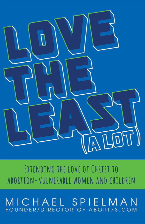 Love the Least (A Lot) Paperback Book by Michael Spielman