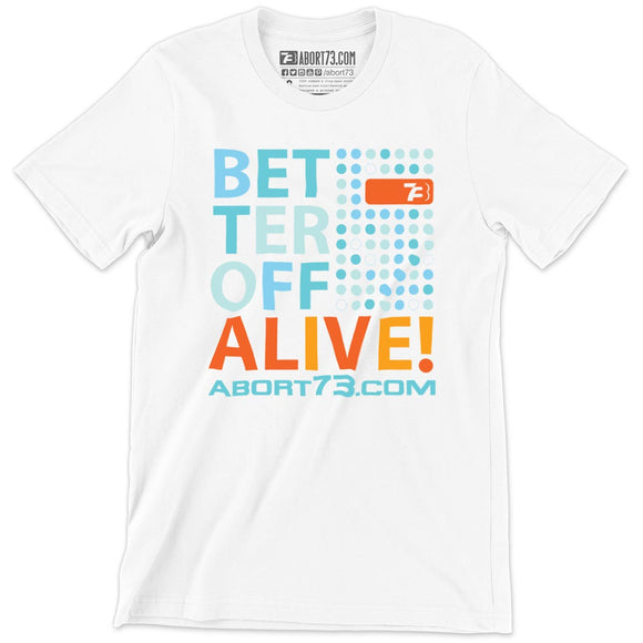 Better Off Alive! Unisex T-Shirt