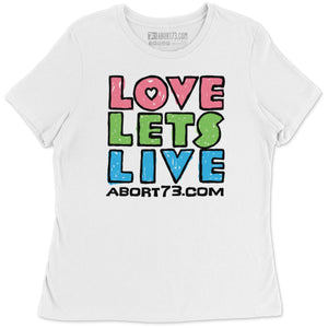 Love Lets Live (Alternate): Women's Relaxed-Fit T-Shirt