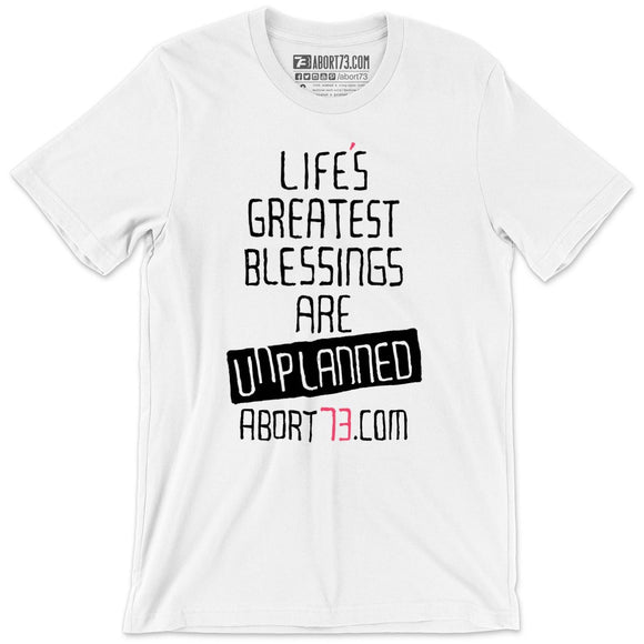 Life's Greatest Blessings Are Unplanned: Unisex T-Shirt