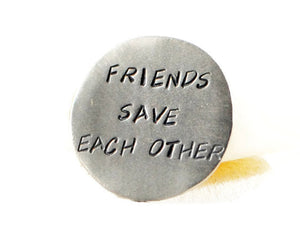 Friends Save Each Other. Friendship Custom Pocket Token. Personalized Nickel Silver Golf Marker. Friendship Keepsake Gift. Made By DuoStef