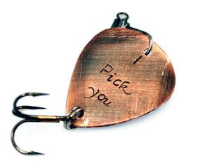 I Pick You Custom Fishing Lure. Engraved Antiqued Copper Fishing Lure. Gift For Men. Anniversary Gift For Him. Christmas Fishing Lovers. Personalized lures