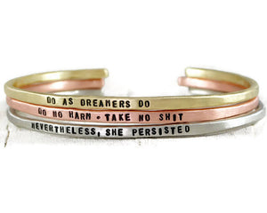 Personalized Cuff Bracelet. Inspirational Bracelet. Mantra Custom Bracelet. Motivational Girlfriend Gift. Birthday Gift For Her. Yoga Jewelry. Gift For Women. Graduation Gift. do as dreamers do. do no harm take no shit. nevertheless she persisted. Quote Jewelry. Powerful words jewelry. Gift for best friend.