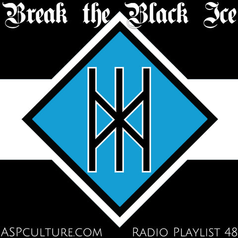 ASPculture.com Radio Playlist 48: Break the Black Ice. Featuring Winter Neofolk, Folk Metal & Black Metal from Death In June, :Of The Wand And The Moon:, Darkwood, Ildjarn, ColdWorld, Borknagar, Thulcandra, Drudkh, Nokturnal Mortum, Abigor, Isengard
