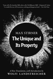 The Unique and Its Property | Max Stirner / Wolfi Landstreicher