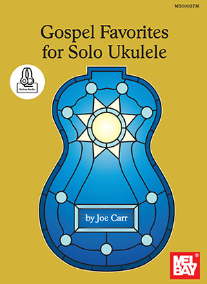 Gospel Favorites for Solo Ukulele