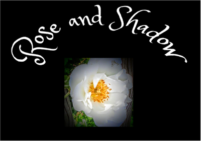 Rose and Shadow