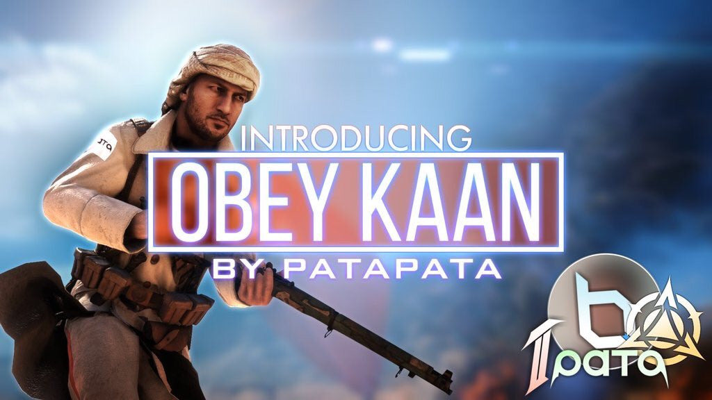 BATTLEFIELD MONTAGE: Introducing Obey Kaan by PATA