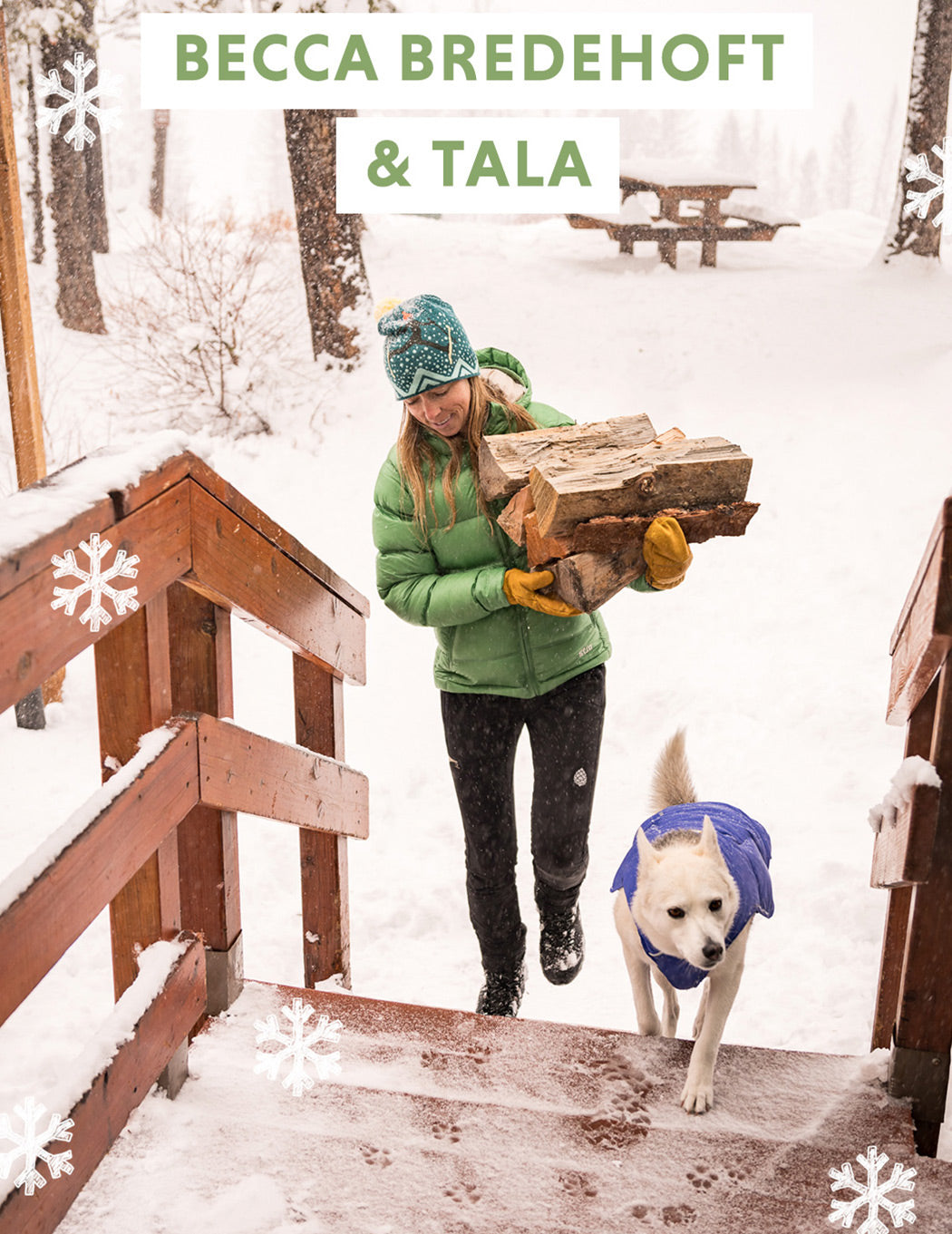 Becca carries firewood up the stairs with Tala at her side.