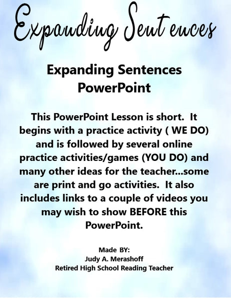 Expanding Sentences PowerPoint Lesson Including Video Links, Extra Practice Activities, Online Activities, and Lesson Plans With Activities  This PowerPoint is geared to the Elementary and Middle School students. - JAMsCraftCloset