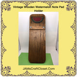 Notepad Holder Wooden Watermelon Accent Primitive Cottage Chic  Victorian or Country Decor