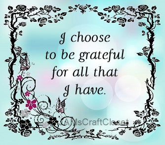I CHOOSE TO BE GRATEFUL - DIGITAL GRAPHICS  My digital SVG, PNG and JPEG Graphic downloads for the creative crafter are graphic files for those that use the Sublimation or Waterslide techniques - JAMsCraftCloset