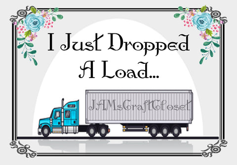 I JUST DROPPED A LOAD - DIGITAL GRAPHICS - Great for the Bathroom  My digital SVG, PNG and JPEG Graphic downloads for the creative crafter are graphic files for those that use the Sublimation or Waterslide techniques - JAMsCraftCloset
