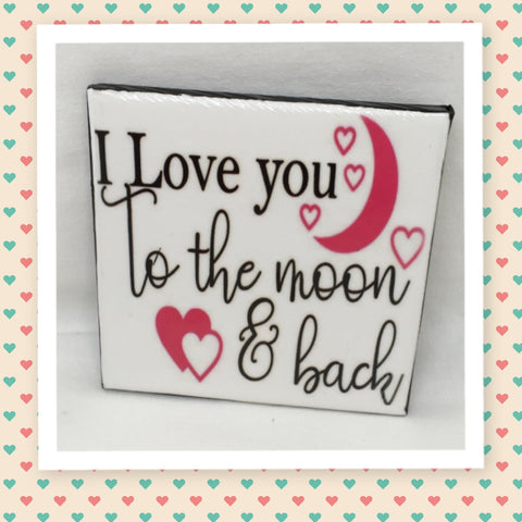 LOVE YOU TO THE MOON AND BACK Wall Art Ceramic Tile Sign Gift Idea Home Decor Positive Saying Quote Affirmation Handmade Sign Country Farmhouse  Campers RV Home and Living Wall Hanging - JAMsCraftCloset