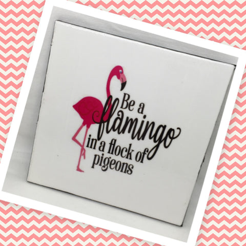 BE A FLAMINGO Wall Art Ceramic Tile Sign Gift Idea Home Decor Positive Saying Gift Idea Handmade Sign Country Farmhouse Gift Campers RV Gift Home and Living Wall Hanging Kitchen Decor - JAMsCraftCloset