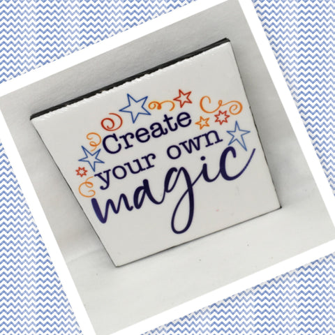 CREATE YOUR OWN MAGIC Wall Art Ceramic Tile Sign Gift Idea Home Decor Positive Saying Quote Affirmation Handmade Sign Country Farmhouse Gift Campers RV Gift Home and Living Wall Hanging - JAMsCraftCloset