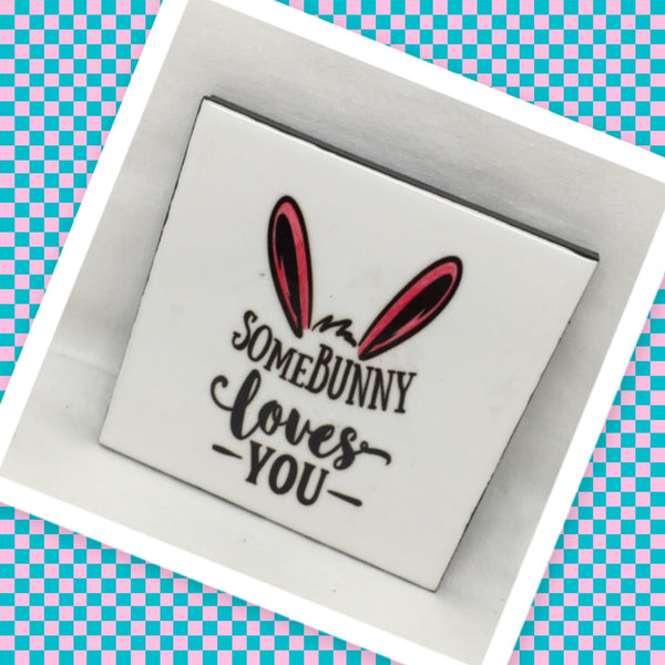 SOMEBUNNY LOVES YOU Wall Art Ceramic Tile Sign Gift Idea Home Holiday Decor Positive Saying Quote Affirmation Handmade Sign Country Farmhouse Gift Campers RV Gift Home and Living Wall Hanging - JAMsCraftCloset