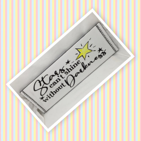 STARS CAN'T SHINE WITHOUT DARKNESS Ceramic Tile Decal Sign Wall Art Wedding Gift Idea Home Country Decor Affirmation Wedding Decor Positive Saying - JAMsCraftCloset