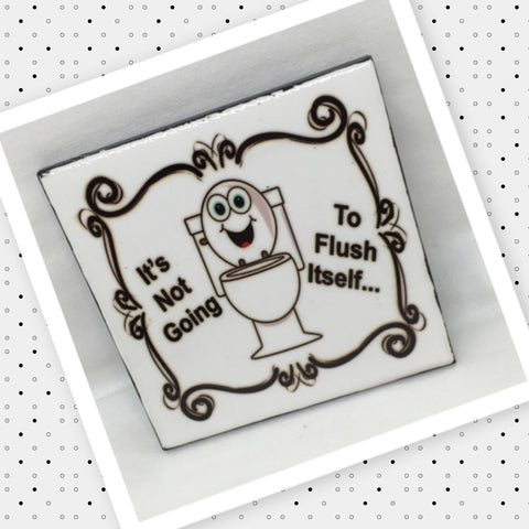 NOT GOING TO FLUSH ITSELF Wall Art Ceramic Tile Funny Sign Gift Idea Home Decor Bathroom Handmade Sign Country Farmhouse Gift Campers RV Gift Home and Living Wall Hanging - JAMsCraftCloset