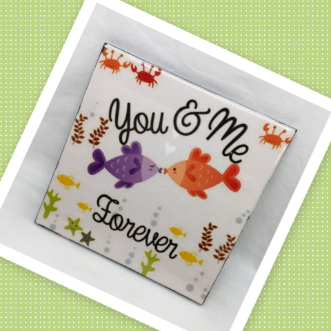 YOU AND ME FOREVER FISH Wall Art Ceramic Tile Sign Gift Idea Home Decor Positive Saying Quote Affirmation Handmade Sign Country Farmhouse Gift Campers RV Gift Home and Living Wall Hanging - JAMsCraftCloset