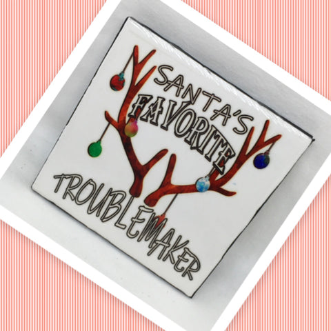 SANTA'S FAVORITE TROUBLEMAKER Christmas Wall Art Ceramic Tile Sign Gift Holiday Home Decor Positive Quote Affirmation Handmade Sign Country Farmhouse Gift Campers RV Gift Home and Living Wall Hanging - JAMsCraftCloset