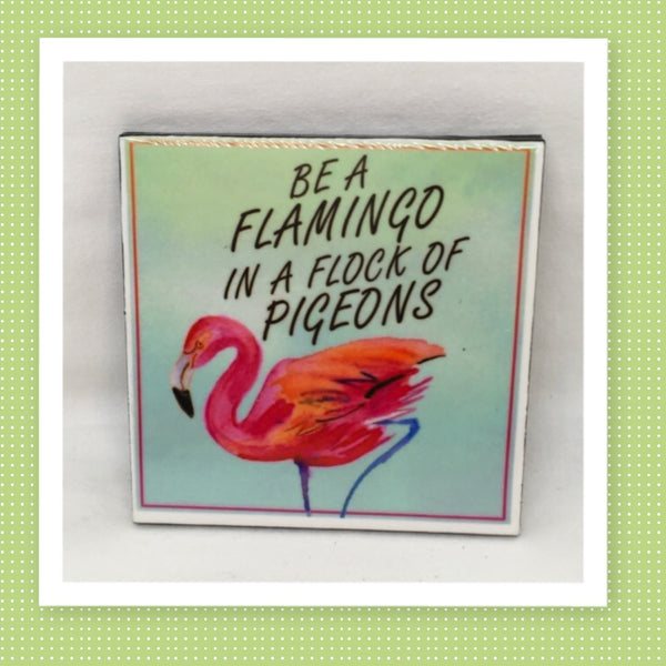 BE A FLAMINGO IN A FLOCK OF PIGEONS Wall Art Ceramic Tile Sign Gift Home Decor Positive Quote Affirmation Handmade Sign Country Farmhouse Gift Campers RV Gift Home and Living Wall Hanging - JAMsCraftCloset