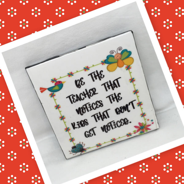 NOTICE THE KIDS THAT DONT GET NOTICED Wall Art Ceramic Tile Sign Gift Idea Home Decor Positive Saying Quote Affirmation Handmade Sign Country Farmhouse Gift Campers RV Gift Home and Living Wall Hanging TEACHER - JAMsCraftCloset
