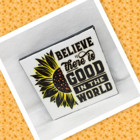 BELIEVE THERE IS GOOD IN THE WORLD Wall Art Ceramic Tile Sign Gift Home Decor Positive Quote Affirmation Handmade Sign Country Farmhouse Gift Campers RV Gift Home and Living Wall Hanging FAITH - JAMsCraftCloset