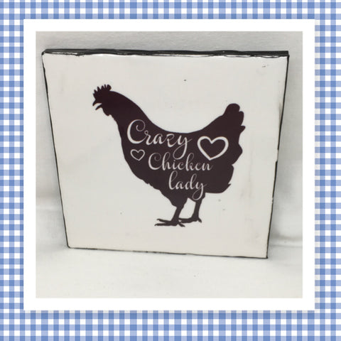 CRAZY CHICKEN LADY Wall Art Ceramic Tile Sign Gift Home Decor Positive Quote Affirmation Handmade Sign Country Farmhouse Gift Campers RV Gift Home and Living Wall Hanging - JAMsCraftCloset