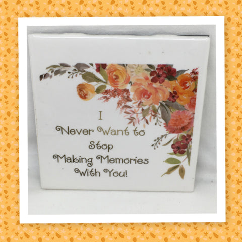 I NEVER WANT TO STOP MAKING MEMORIES WITH YOU Wall Art Ceramic Tile Sign Gift Idea Home Decor Positive Saying Handmade Sign Country Farmhouse Gift Campers RV Gift Home and Living Wall Hanging - JAMsCraftCloset
